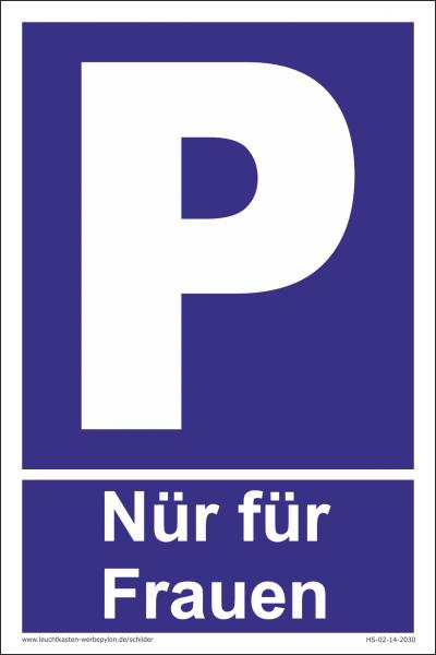 Hinweisschild Parkplatz Nur für Frauen