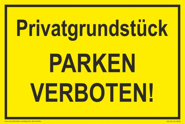 Hinweisschild Privatgrundstück Parken verboten