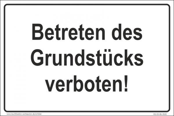 Hinweisschild Betreten des Grundstücks verboten