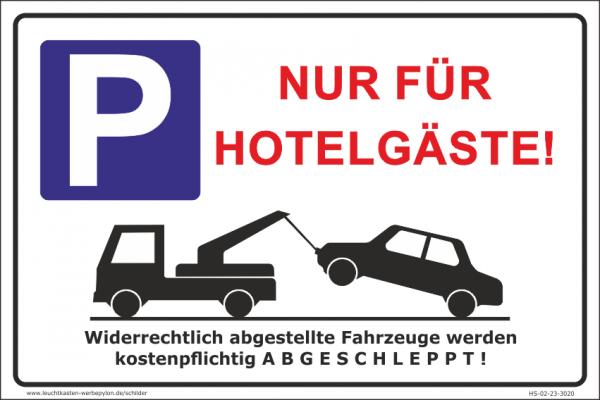 Hinweisschild Parkplatz Nur für Hotelgäste