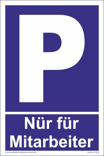 Hinweisschild Parkplatz Nur für Mitarbeiter
