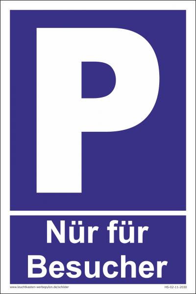 Hinweisschild Parkplatz Nur für Besucher